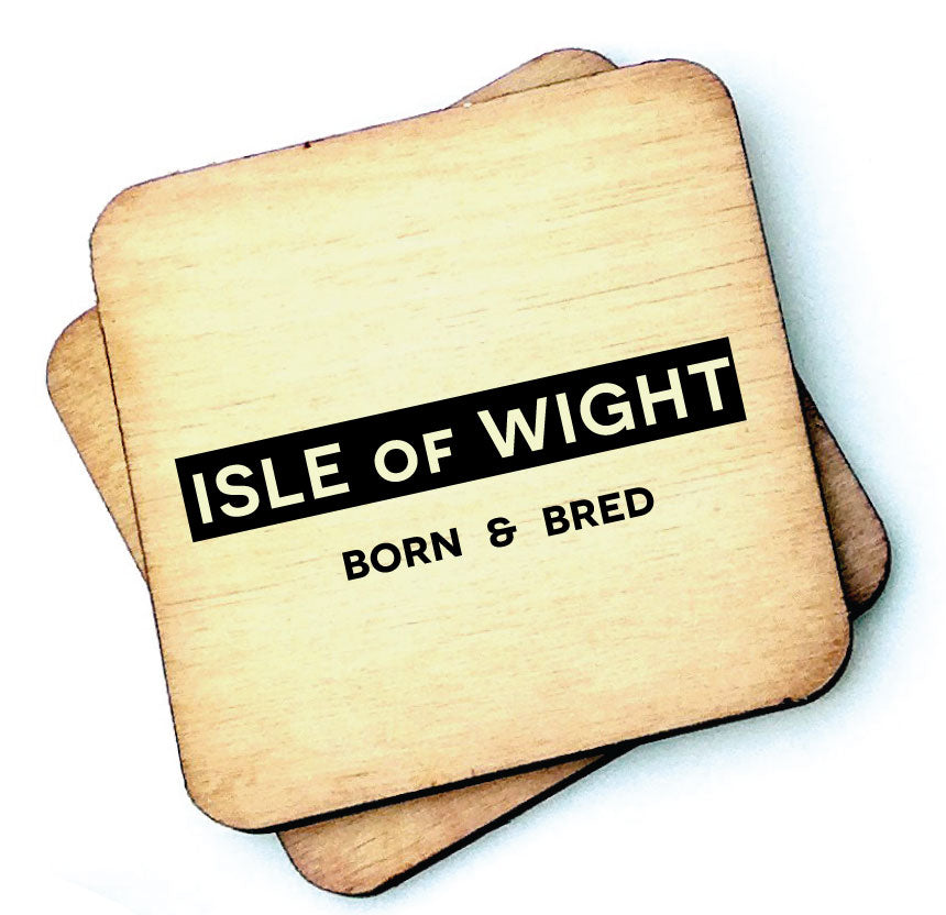 Isle of Wight Born and Bred - Wooden Coaster by Wotmalike