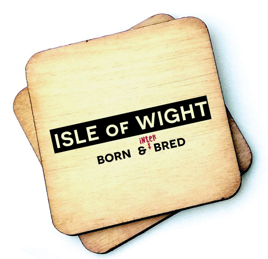 Isle of Wight Born and INTER Bred - Wooden Coaster by Wotmalike