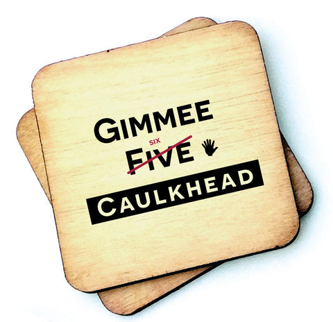 Gimme Six Caulk Head Isle of Wight - Wooden Coaster - RWC1