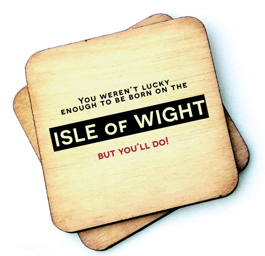 You'll Do - Isle of Wight - Wooden Coaster by wotmalike