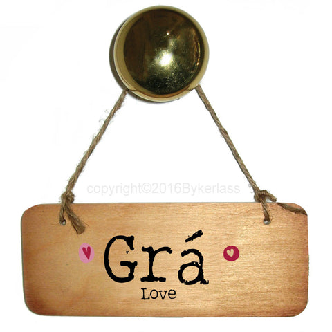 Gra (Love) - Irish Wooden Sign - RWS1