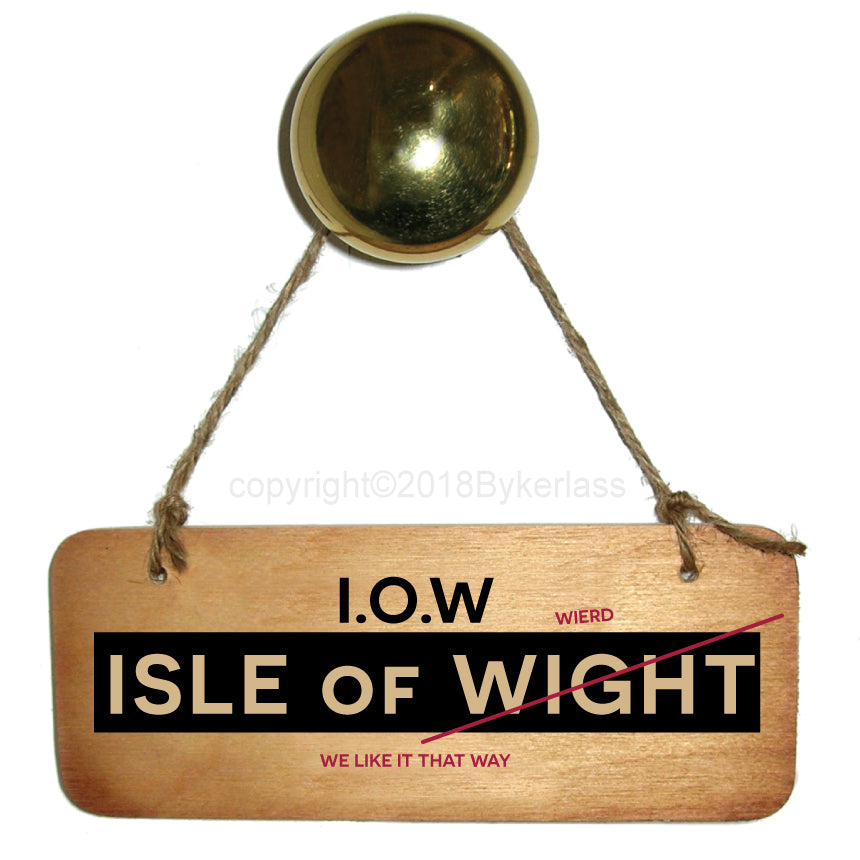 Keeping It Weird- Isle of Wight Rustic Wooden Sign by Wotmalike
