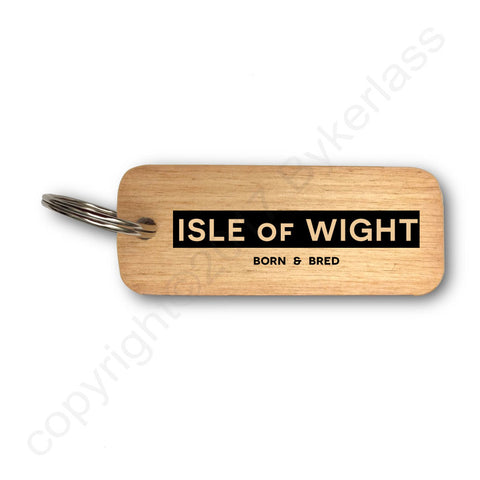 Isle of Wight Born and Bred Wooden Keyring - RWKR1