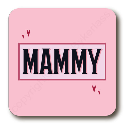 Mammy - Mothers Day Gift Cork Backed Coaster -   (MBCBC6)