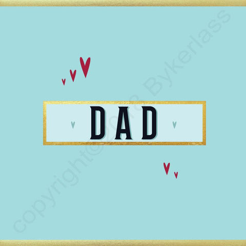 Dad Card - NOT JUST FOR FATHER'S DAY CARD - (MB62)