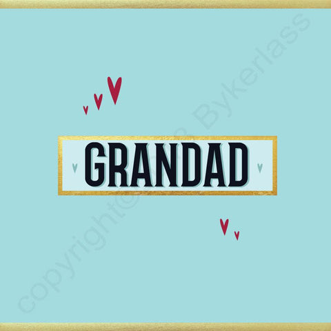 Grandad Card - NOT JUST FOR FATHER'S DAY CARD - (MB62)