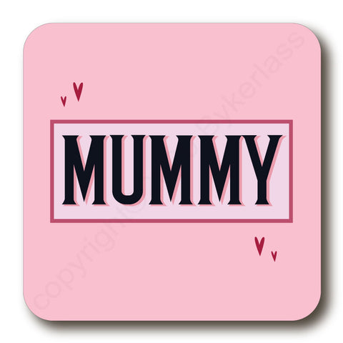 Mummy - Mothers Day Gift Cork Backed Coaster -   (MBCBC7)