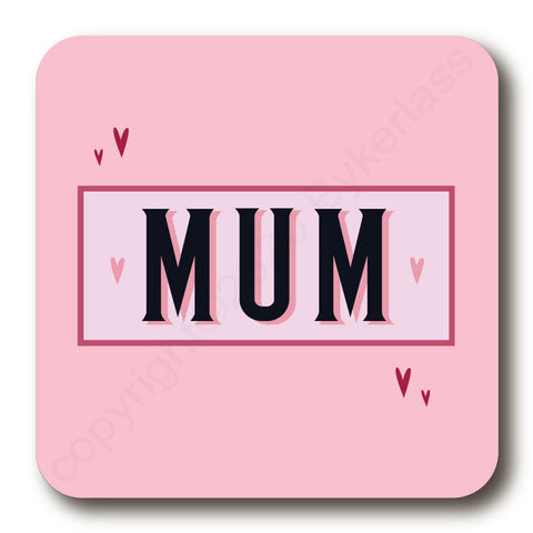 Mum - Mothers Day Gift Cork Backed Coaster -   (MBCBC5)
