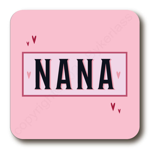 Nana - Mothers Day Gift Cork Backed Coaster -   (MBCBC11)