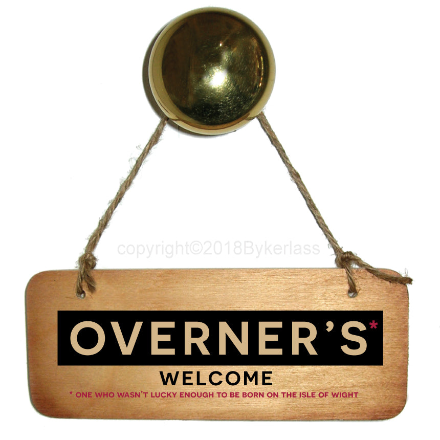 Overners Welcome- Isle of Wight Rustic Wooden Sign by Wotmalike
