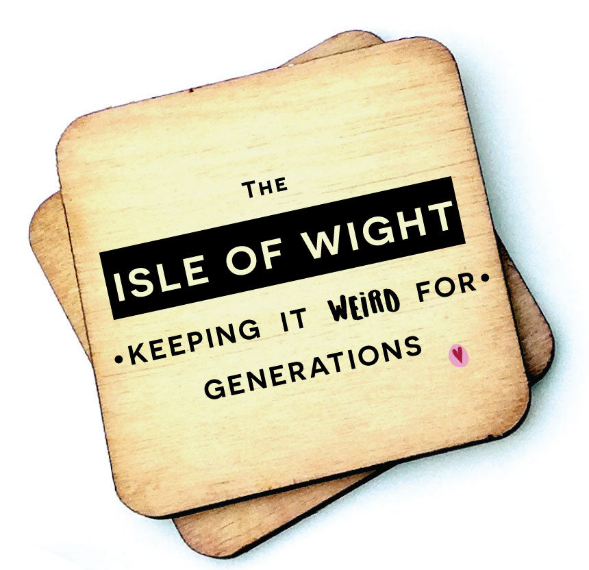 Keeping It Weird - Isle of Wight - Wooden Coaster by wotmalike