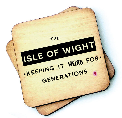 Keeping It Weird - Isle of Wight - Wooden Coaster - RWC1