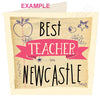 Best Teacher  in Newcastle Card - great teacher cards by Wotmalike creators of Geordie Gifts