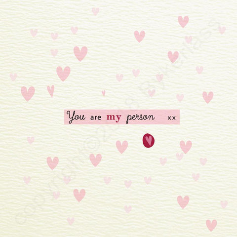 You Are My Person  - Valentines Card  (MBV8)