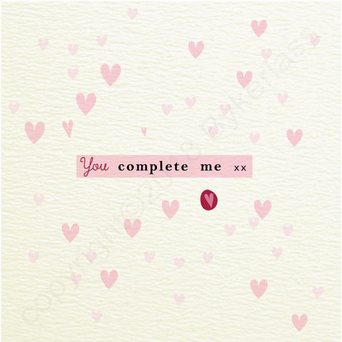 You Complete Me  - Valentines Card  (MBV9)