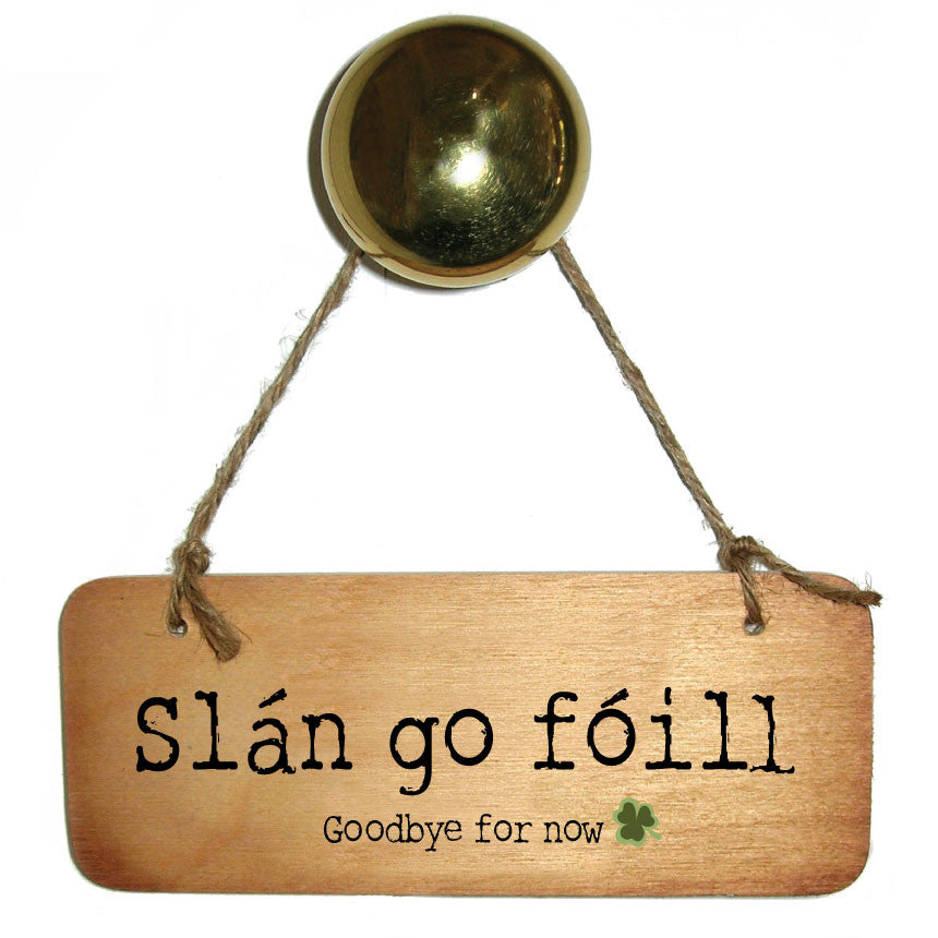 Slan Go Foill - Irish Wooden Sign