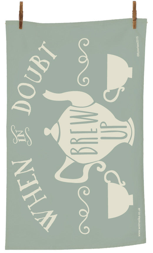 When in Doubt Brew Up Tea Towel by Wotmalike