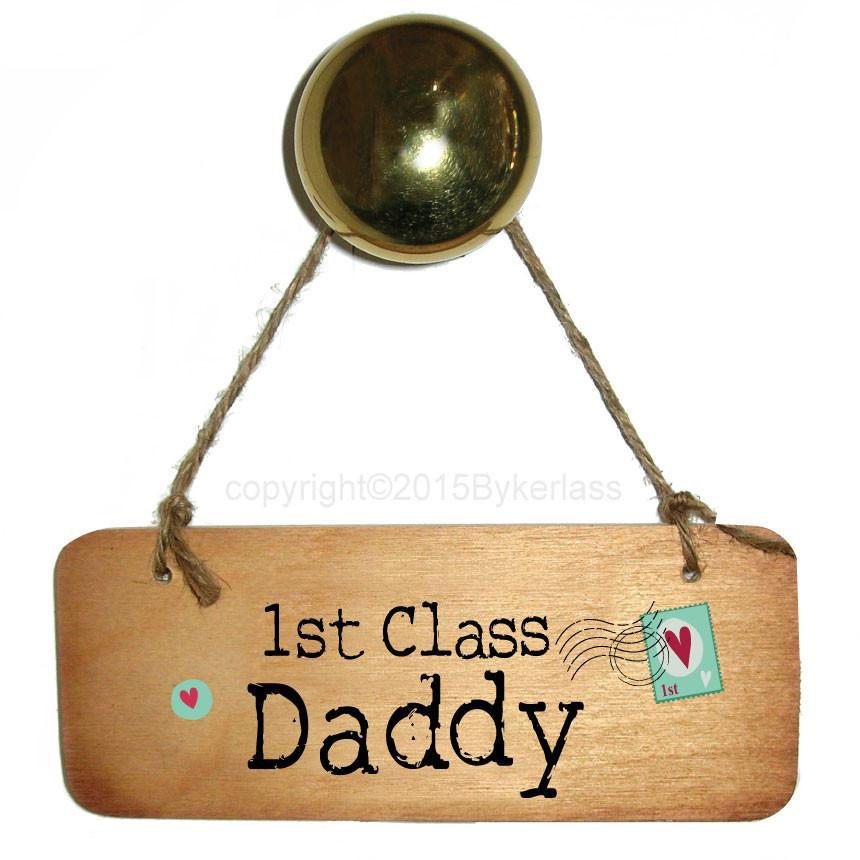 1st Class Daddy Rustic Wooden Sign