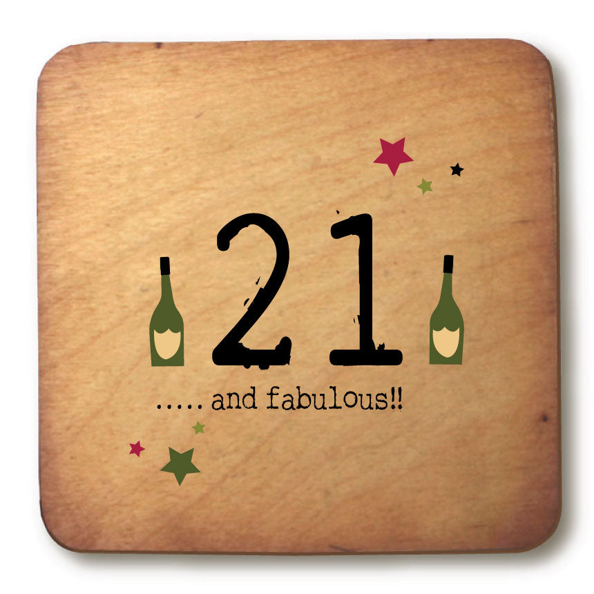 21 and fabulous Age Rustic Wooden Coaster - RWC1
