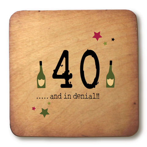 40 and in denial Age Rustic Wooden Coaster - RWC1