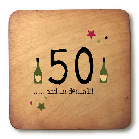 50 and in denial Age Rustic Wooden Coaster - RWC1