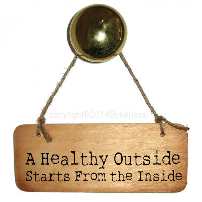 A Healthy Outisde Starts from the Inside Diet/Health Inspirational Rustic Wooden Sign