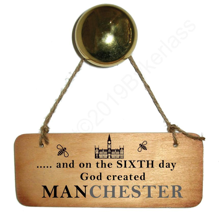 And on the Sixth Day God Created MANchester Rustic North West/Manc Wooden Sign