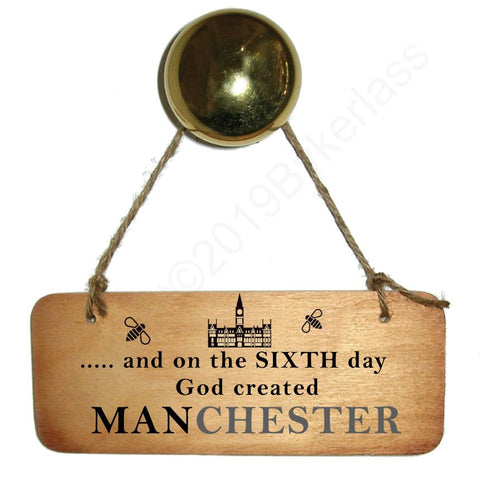 And on the Sixth Day God Created MANchester Rustic North West/Manc Wooden Sign - RWS1