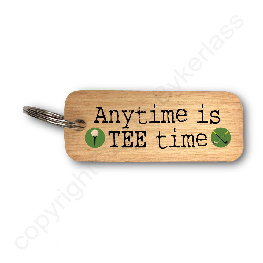 Anytime is TEE time Rustic Wooden Keyring by Wotmalike