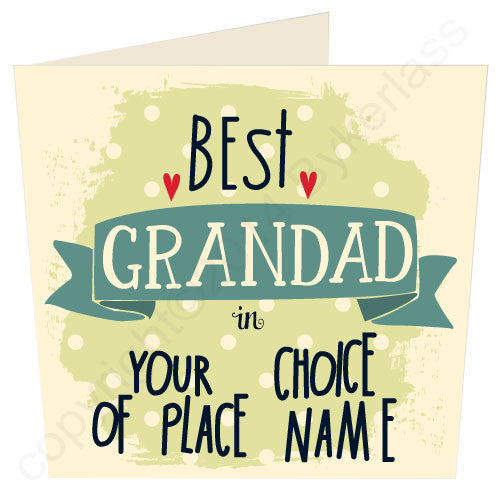 Best Grandad in... You choose the place and we'll do the rest - great regional cards and gfits by wotmalike
