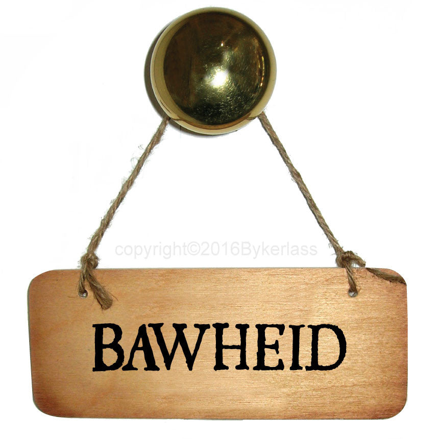 Bawheid - Scottish Wooden Sign