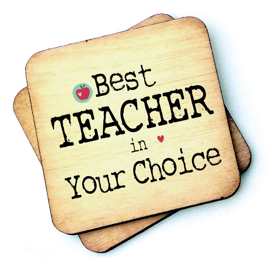 Best Teacher /Teaching Assistant / Head in YOUR CHOICE Wooden Coaster