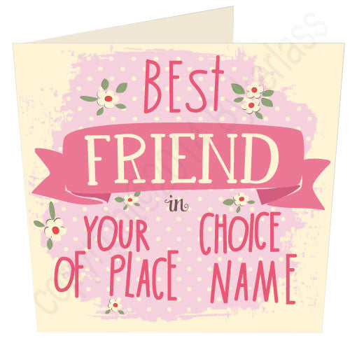 "Best Friend in ""Your Choice"" Personalised Card by Wotmalike Ltd"