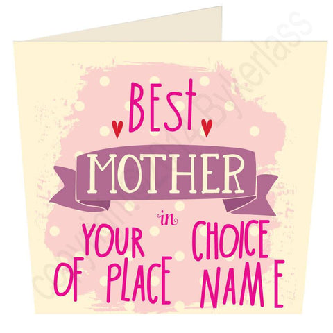 Best Mother in.... Bespoke Mothers Day Card -  (MB13)