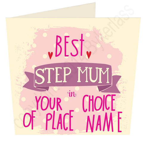 Best Step Mum in.... Bespoke Mothers Day Card -  (MB13)