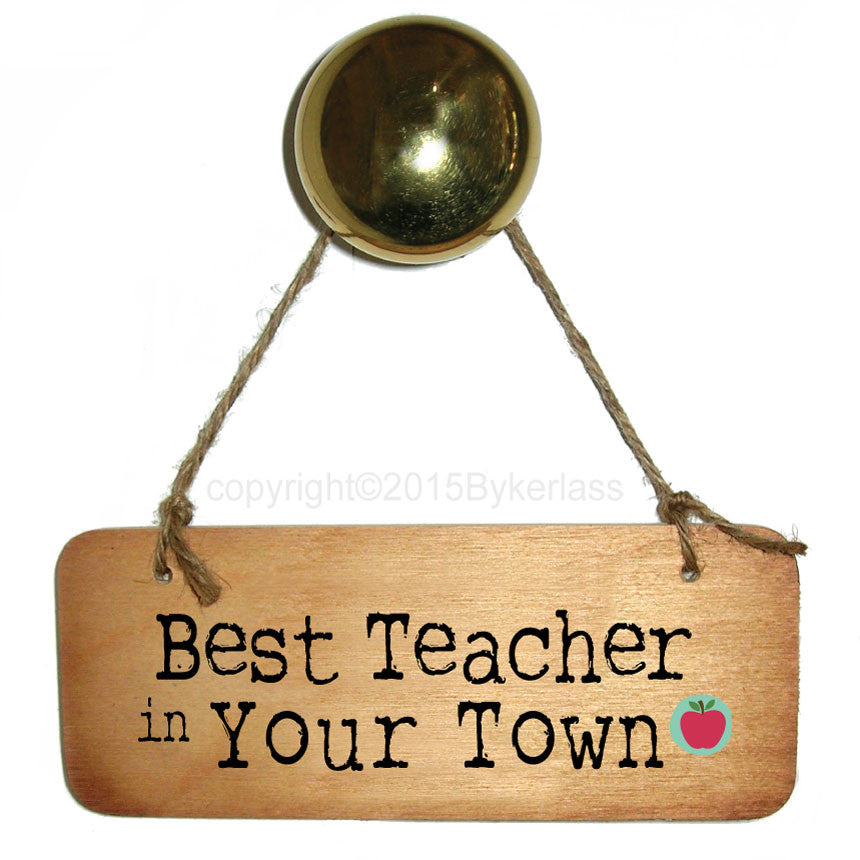Best Teacher in (place name) Your Choice Personalised Rustic Wooden Sign