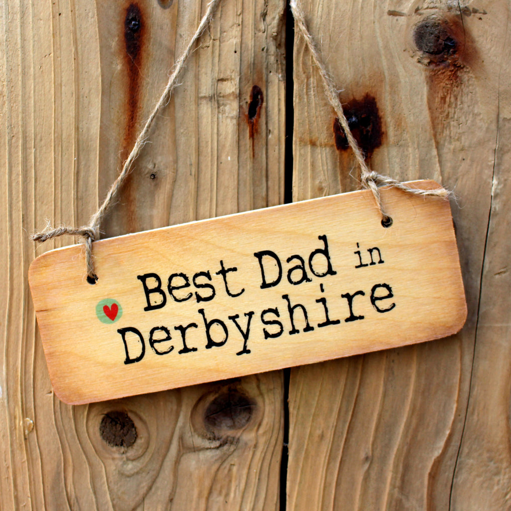 Best Dad in Derbyshire Rustic Wooden Sign - RWS1