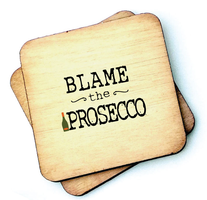 Blame the Prosecco - Wooden Coasters - RWC1
