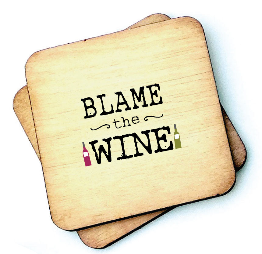 Blame the Wine - Wooden Coasters