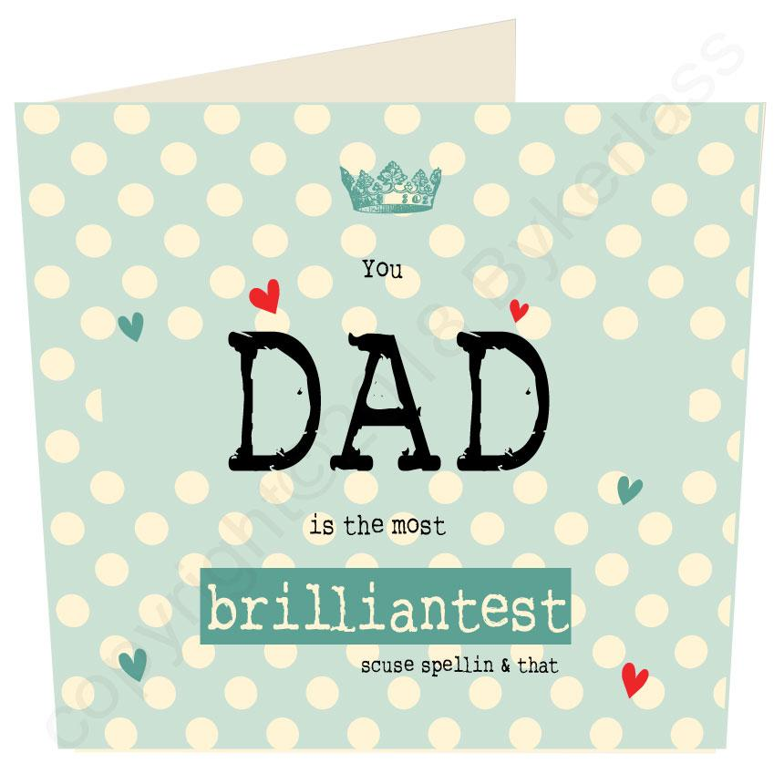 You Dad is the Most Brilliantest (Father's Day Card) by Wotmalike