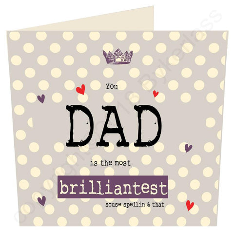You Dad is the Most Brilliantest (Father's Day Card)  (MB60)