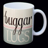 Buggar Lugs North East Speak Mug Geordie Gifts by Wotmalike