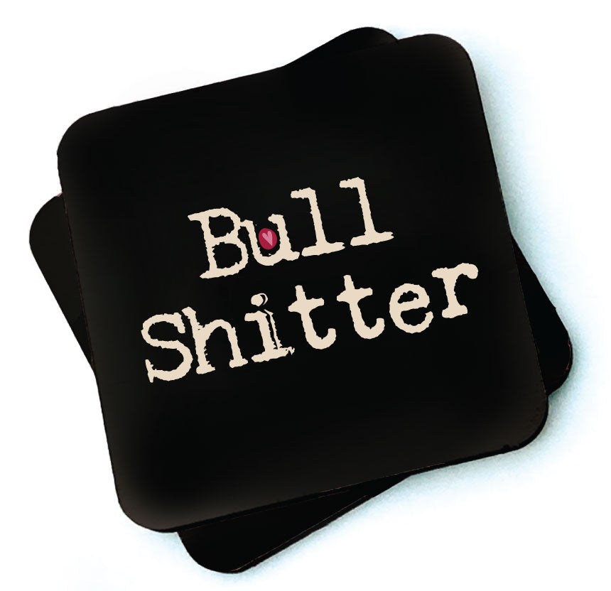 Bull Shitter - Dark Collection Wooden Coaster  by Wotmalike