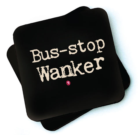 Bus Stop Wanker - Dark Collection Wooden Coasters - RWC1