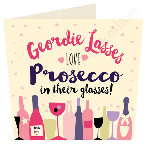 Geordie Lasses Love Prosecco In Their Glasses ANY OCCASION Card - MB44-1