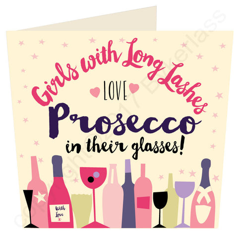 Girls With Long Lashes Love Prosecco ANY OCCASION Card - MB44-4