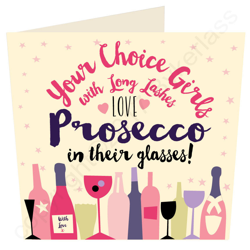 YOUR CHOICE Girls With Long Lashes Love Prosecco In Their Glasses Card