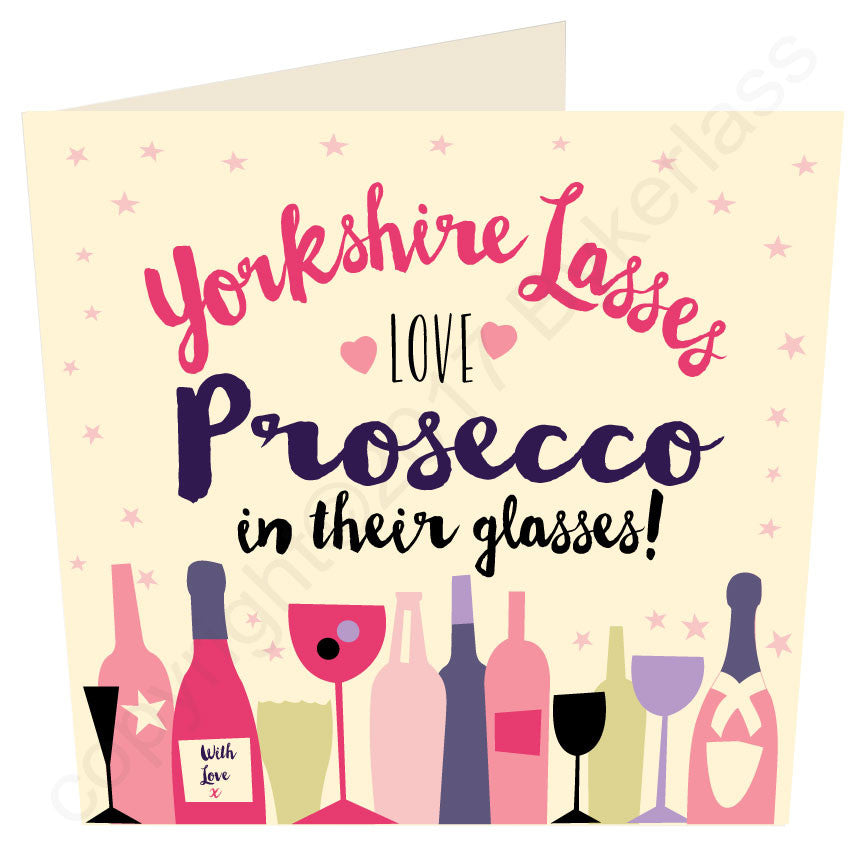 Yorkshire Lasses Love Prosecco In Their Glasses Card