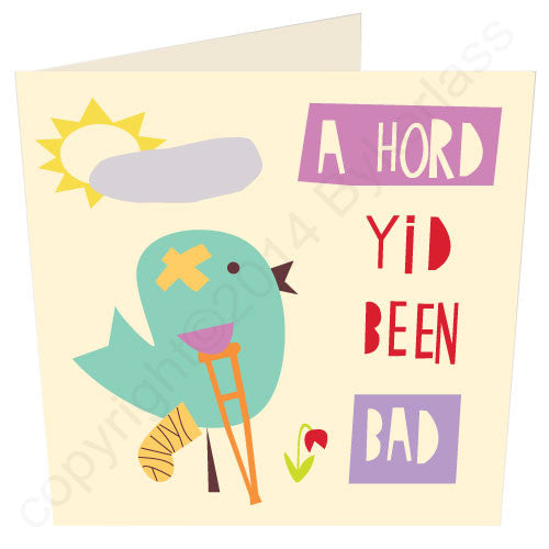 A Hord Yid Been Bad - Northumbrian Get Well Card