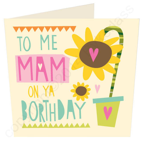 To Me Mam it's Ya Borthday - Northumbrian Birthday Card (CG3v3)